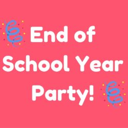 Planning the End of the School Year Party